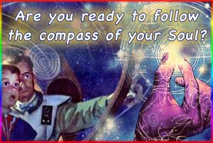 Are you ready to follow the compass of your soul?
