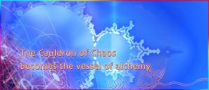 The Cauldron of Chaos becomes the Vessel of Alchemy